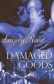 Review: Damage goods by Lainey Reese
