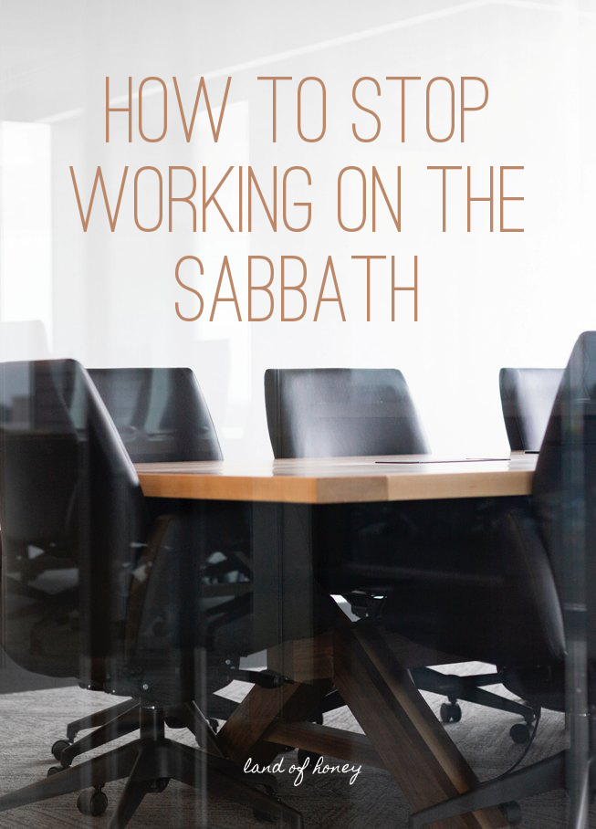Honor Shabbat by not working - here's how to stop working on the Sabbath | Land of Honey