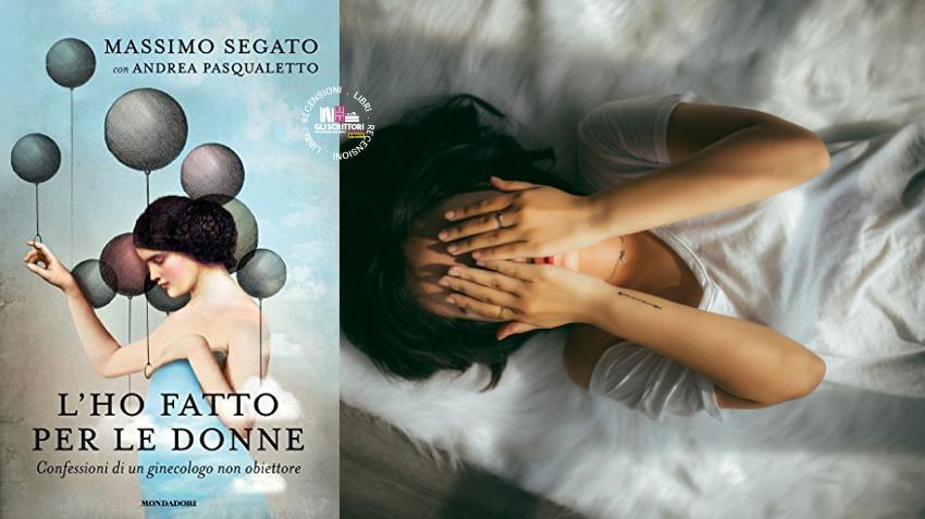 Recensione: L'ho fatto per le donne, di Massimo Segato