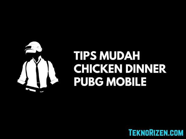 Tips Mudah Chicken Dinner PUBG Mobile di Rank Tinggi
