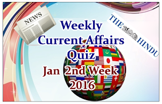 Weekly Current Affairs Quiz- 2nd Week January 2016