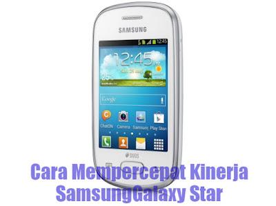 Cara Mengatasi Samsung Galaxy Star Lemot Dan Lambat