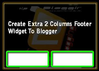 Adding A Two Footer Section To Blogger
