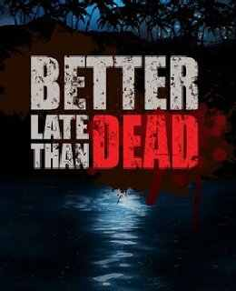 Better Late Than Dead wallpapers, screenshots, images, photos, cover, posters