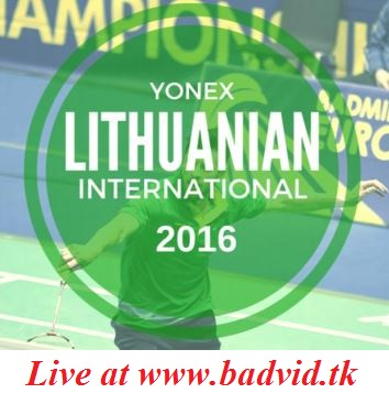 Yonex Lithuanian International 2016 live streaming