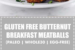Gluten Free Butternut Breakfast Meatballs (Paleo, Whole30, Egg Free)