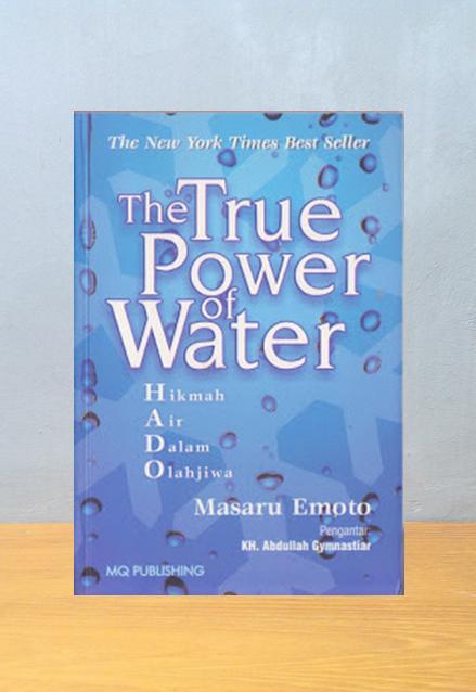 THE TRUE POWER OF WATER, Masaru Emoto