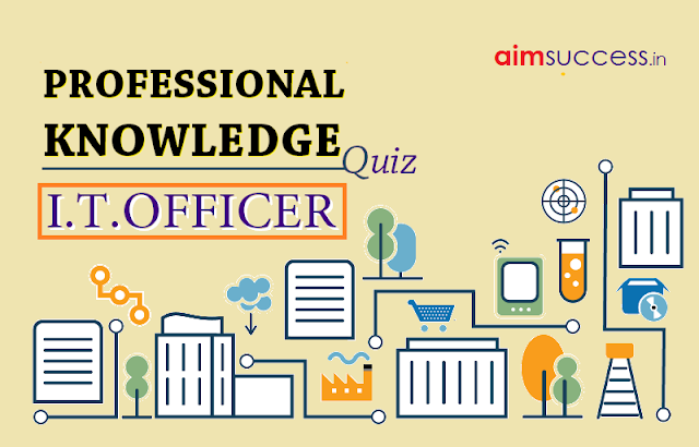 PROFESSIONAL KNOWLEDGE QUIZ FOR IBPS SO (I.T OFFICER)
