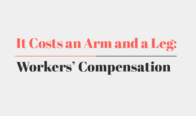 It Costs an Arm and a Leg Workers' Compensation