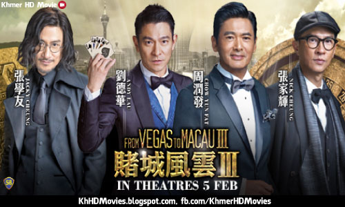 From Vegas To Macau Iii 2016 Khmer Hd Movies