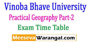 Vinoba Bhave University Practical Geography Part-2 Spl (Arts) 2016 Exam Time Table