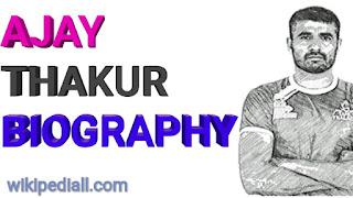 ajay thakur biography