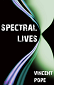 Spectral Lives by Vincent Pope book cover