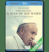EL PAPA FRANCISCO: UN HOMBRE DE PALABRA (2018) FULL 1080P HD MKV ESPAÑOL LATINO