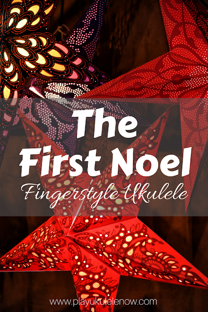 Fingerstyle Ukulele: The First Noel - Two Arrangements