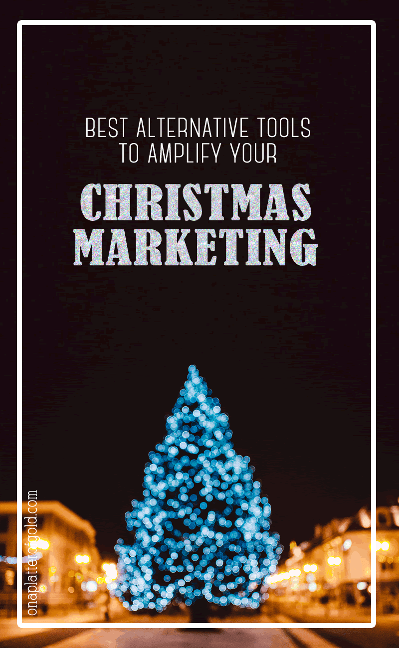 Christmas Marketing: Best Alternative Tools To Make Your Content Go Viral This Christmas