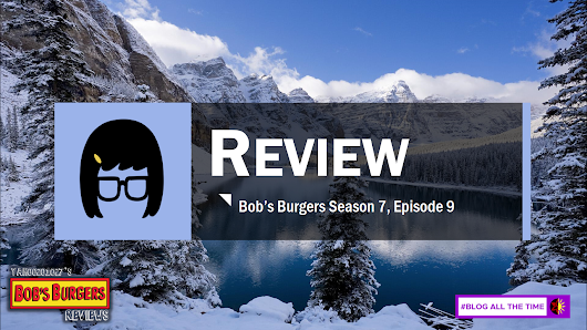 "Bob's Burgers Season 7, Episode 9 – A February Surprise. A ""Shipping Earthquake"" that Rocks the Fandom 