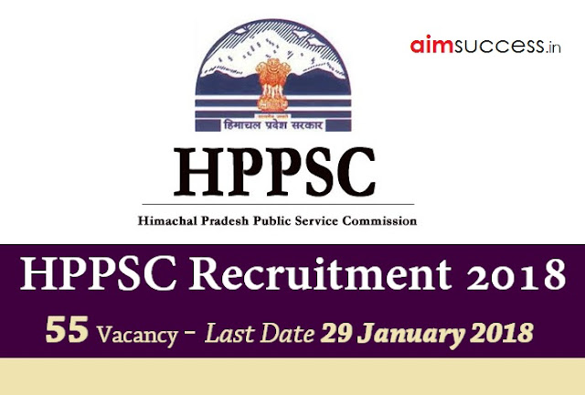HPPSC Recruitment 2018 - 55 Vacancy - Last Date 29 January 2018