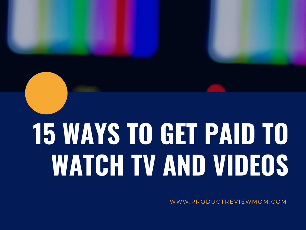 15 Ways to Get Paid to Watch TV and Videos  via  www.productreviewmom.com