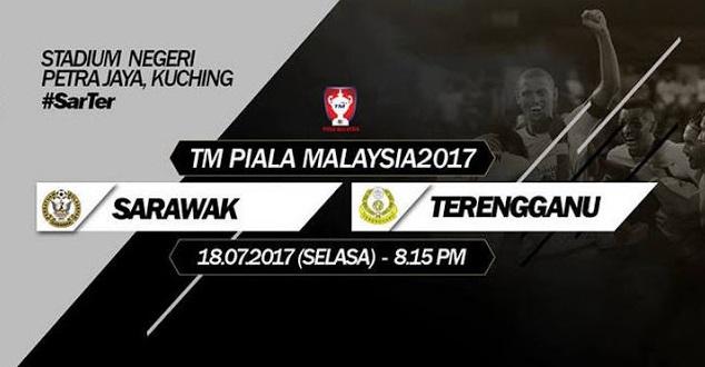 Live Streaming Sarawak vs Terengganu 18.7.2017 Piala Malaysia