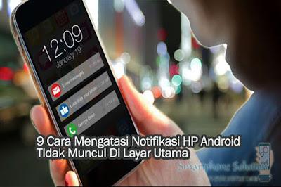 Bagaimana cara mengatasi pemberitahuan aplikasi yang tidak sanggup muncul di layar kunci hp  9 Cara Mengatasi Notifikasi HP Android Tidak Muncul Di Layar Utama