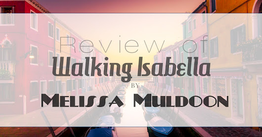 Review of Walking Isabella by Melissa Muldoon