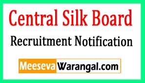 Central Silk Board CSB Recruitment Notification 2017