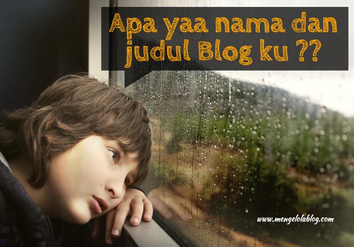 Cara memilh nama dan judul blog