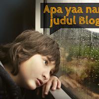 Cara memilih nama dan judul blog yang unik