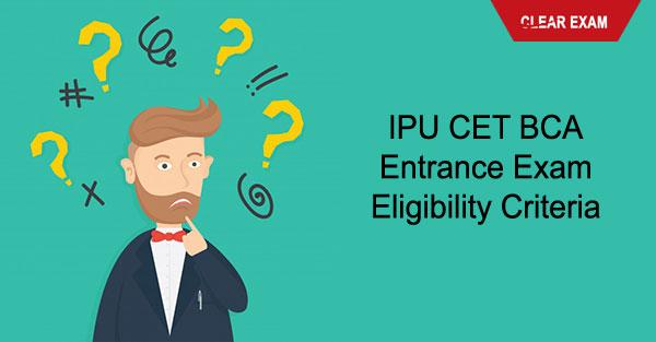 IPU CET BCA Entrance Exam Eligibility Criteria