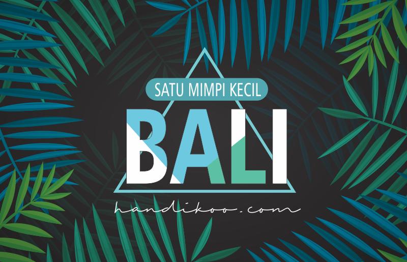 Memanggil Kembali Mimpi ke Bali