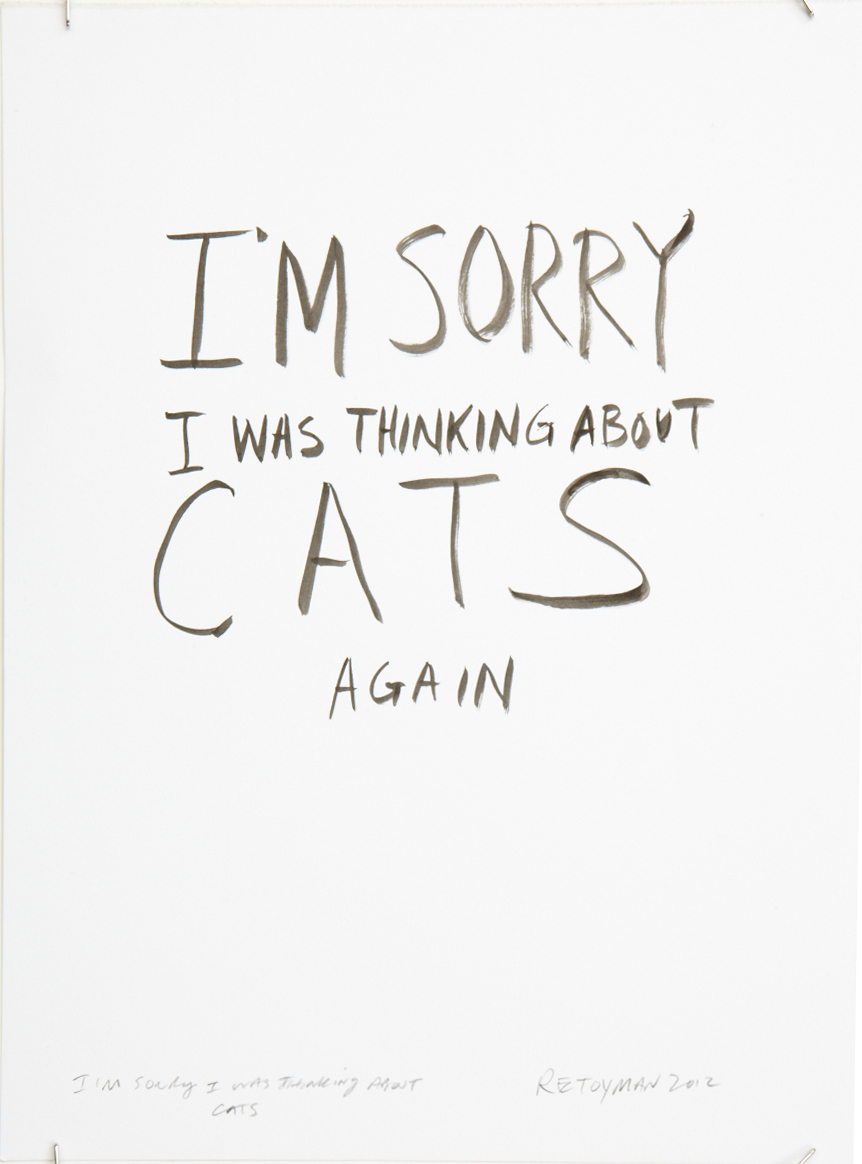 Paintings by Retoyman: I'm Sorry I was Thinking About Cats ...Quotes About Cats Tumblr