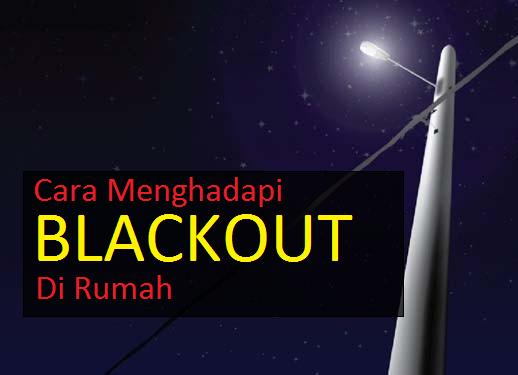 Cara Menghadapi Situasi Blackout Di Rumah