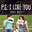 P.S. I Like You -- Kasie West