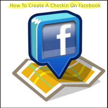 How To Create A Checkin On Facebook