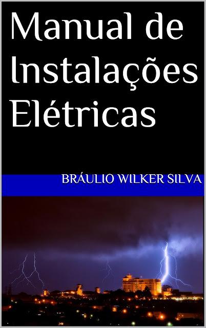 https://www.amazon.com.br/Manual-Instala%C3%A7%C3%B5es-El%C3%A9tricas-Br%C3%A1ulio-Wilker-ebook/dp/B011GYGQ5Q/ref=sr_1_3?s=digital-text&ie=UTF8&qid=1501792272&sr=1-3