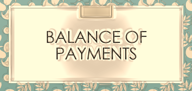 Balance of Payments - Indian Economy for UPSC Civil Services and RBI Grade B Officers exams