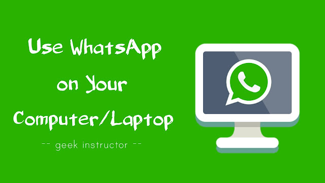 Use WhatsApp on your computer/laptop