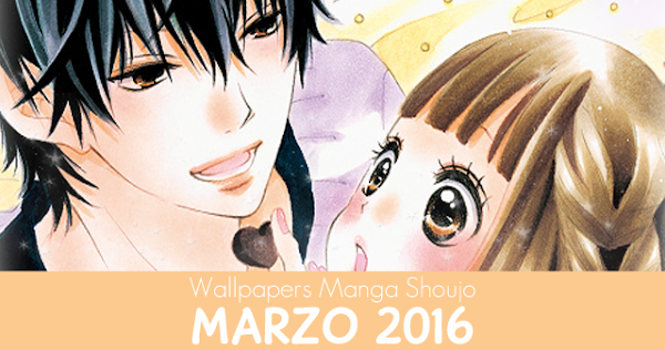 Wallpapers Manga Shoujo: Marzo 2016