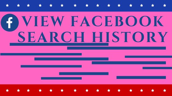View Facebook Search History