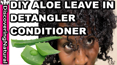 DIY Aloe Vera Leave In Conditioner and Detangler