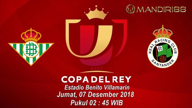 Prediksi Real Betis Vs Racing Santander, Jumat 07 Desember 2018 Pukul 02.45 WIB