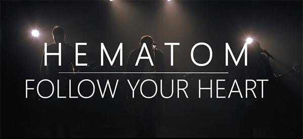 "Hematom release video for ""Follow Your Heart"""