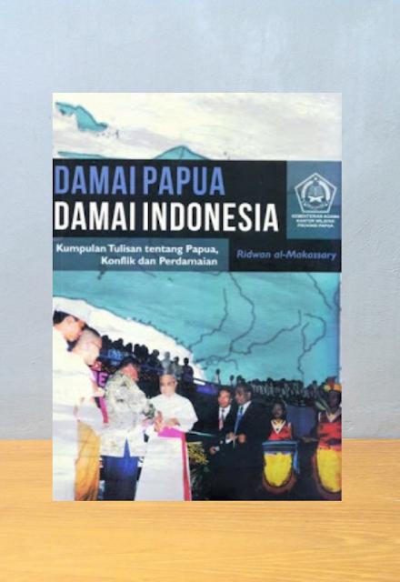 DAMAI PAPUA DAMAI INDONESIA, Ridwan Al Makassary