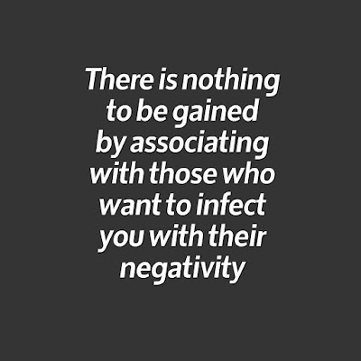 Don't let them infect your positive life with negativity