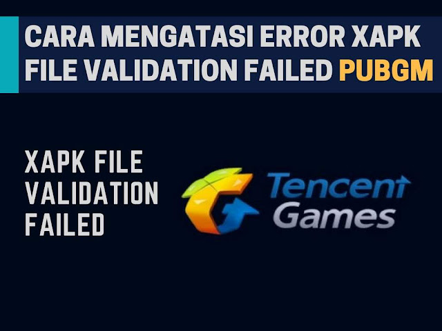 Cara Mengatasi PUBG Mobile Xapk Validation Failed