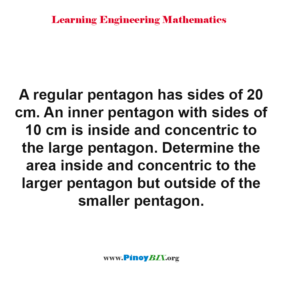 Determine the area inside and concentric to the larger pentagon but outside of the smaller pentagon
