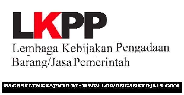 Rekrutmen Terbaru Non PNS LKPP Tahun 2018