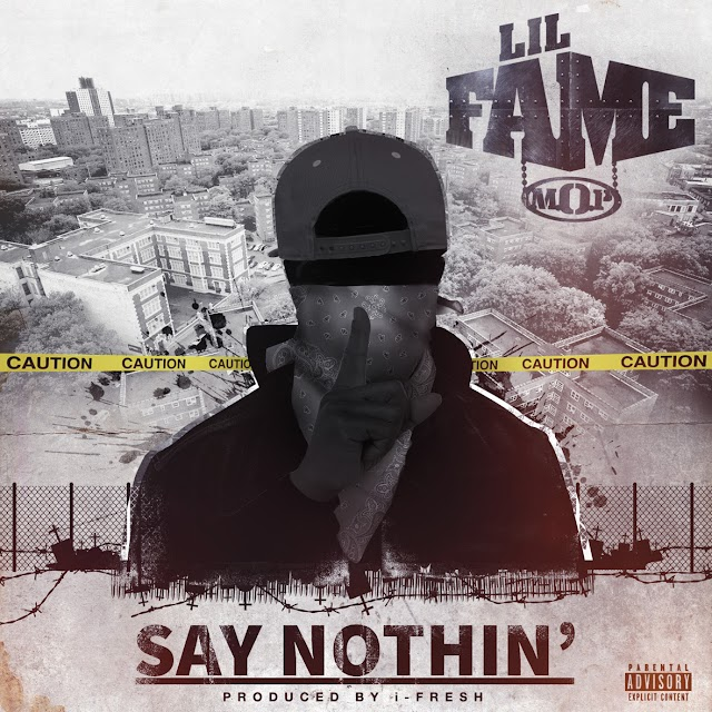 Lil Fame (M.O.P) - Say Nothin' (Music Video)