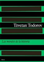 """""""Las morales de la historia"""" - T. Todorov"""